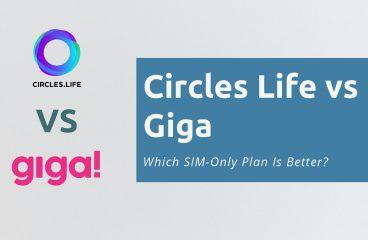 Circles Life Vs Giga SIM Only Comparison Singapore